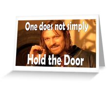 One does not simply hold the door Greeting Card