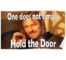 One does not simply hold the door Poster