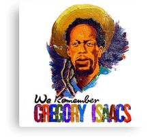 We Remember Gregory Isaac Canvas Print