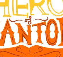 The Hero of Canton Sticker