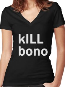 kILL bono (the ultimate anti-music spam shirt) Women's Fitted V-Neck T-Shirt