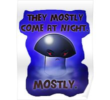 They mostly come at night. Mostly. Poster