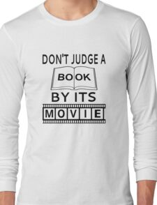 Don't Judge A Book By Its Movie Long Sleeve T-Shirt