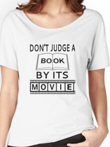 Don't Judge A Book By Its Movie Women's Relaxed Fit T-Shirt