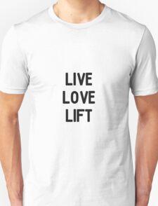 Live, love, lift! Unisex T-Shirt