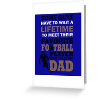 Papa FAVORITE FOOTBALL PLAYER MINE CALLS ME DAD Hot T-shirt Greeting Card