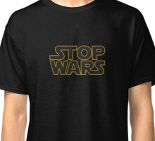 Stop Wars Classic T-Shirt