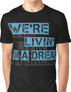 We are living in a dream Graphic T-Shirt