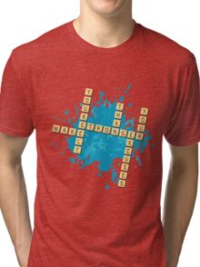 Scrabble: Make yourself stronger than your excuses | Hazte más fuerte que tus excusas Tri-blend T-Shirt