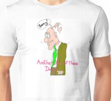 Another one of those Days Unisex T-Shirt