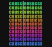 consciousness~CONSCIOUSNESS~consciousness Unisex T-Shirt