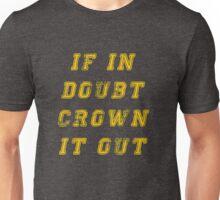 Crown it out! Unisex T-Shirt