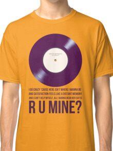 r u mine?? Classic T-Shirt