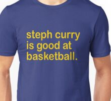 steph curry is good at basketball Unisex T-Shirt