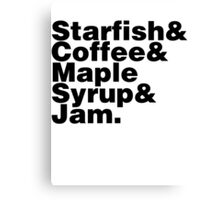 Starfish&Coffee&Maple Syrup&Jam. Canvas Print