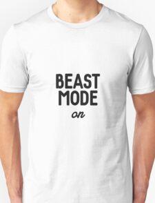 beast mode - on! Unisex T-Shirt