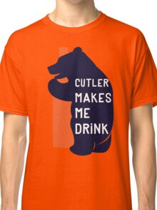 Cutler Makes Me Drink Classic T-Shirt