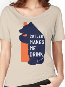 Cutler Makes Me Drink Women's Relaxed Fit T-Shirt