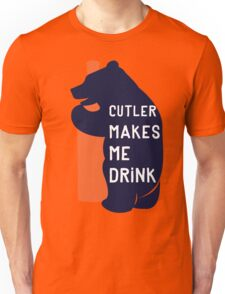 Cutler Makes Me Drink Unisex T-Shirt