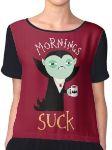 Mornings Suck Chiffon Top