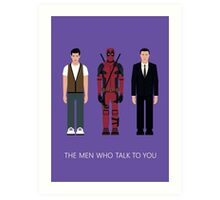 THE MEN WHO...TALK TO YOU Art Print