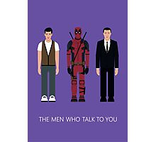 THE MEN WHO...TALK TO YOU Photographic Print