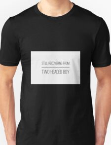 'Still Recovering From Two Headed Boy' Wincest Fanfiction Unisex T-Shirt