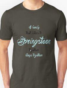 Springsteen family Unisex T-Shirt