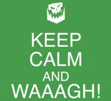 Keep Calm and WAAAGH! One Piece - Short Sleeve