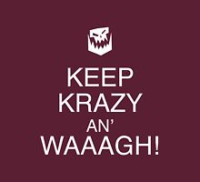 Keep Krazy An' Waaagh! Unisex T-Shirt