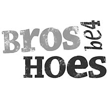 HIMYM - Bros Be4 Hoes Photographic Print