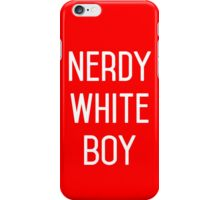 NERDY WHITE BOY iPhone Case/Skin