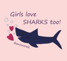 Girls Love Sharks Too! Kids Tee