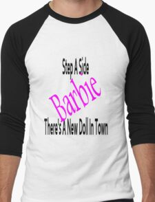 Step aside Barbie!! Men's Baseball ¾ T-Shirt