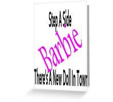 Step aside Barbie!! Greeting Card