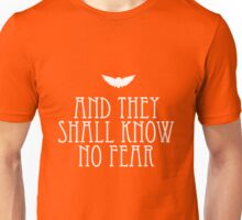 And They Shall Know No Fear Unisex T-Shirt