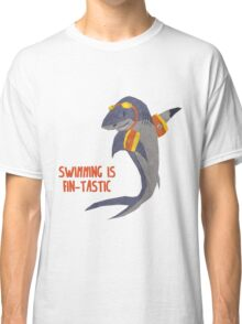 Swimming is Fin-tastic! Classic T-Shirt
