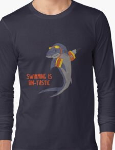 Swimming is Fin-tastic! Long Sleeve T-Shirt