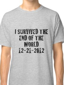 I Survived 2012 Classic T-Shirt