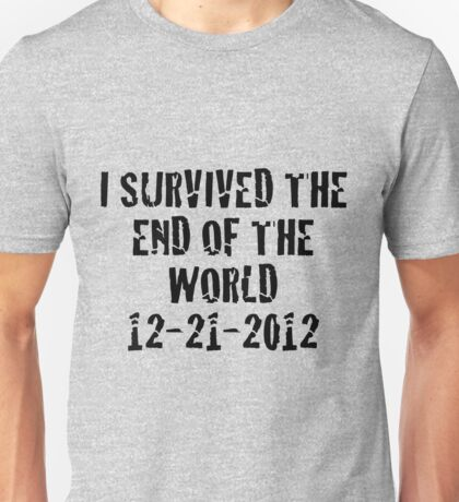I Survived 2012 Unisex T-Shirt