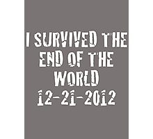 I Survived 2012 (White Text) Photographic Print