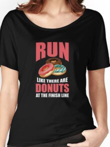 Run Like There are Donuts at the Finish Line Women's Relaxed Fit T-Shirt