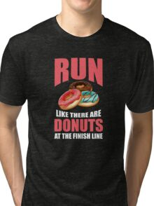 Run Like There are Donuts at the Finish Line Tri-blend T-Shirt