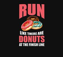 Run Like There are Donuts at the Finish Line Unisex T-Shirt