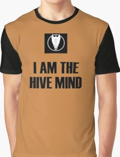 I Am The Hive Mind Graphic T-Shirt