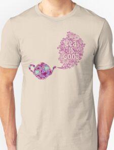 Tea is Good T-Shirt