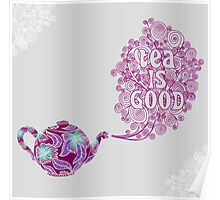 Tea is Good Poster