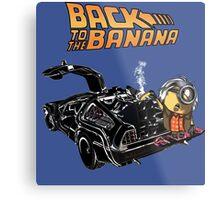 Back To The Banana v2 Metal Print