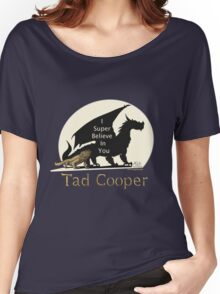 Galavant: I Super Believe In You Tad Cooper V2 Women's Relaxed Fit T-Shirt