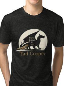 Galavant: I Super Believe In You Tad Cooper V2 Tri-blend T-Shirt